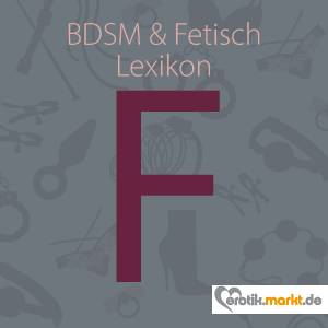 Grafik BDSM Lexikon F