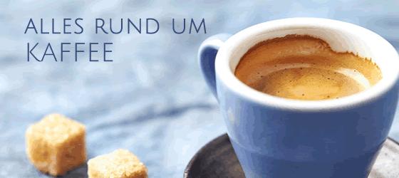 Alles rund um Kaffee