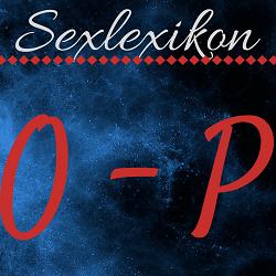 Sexlexikon: O - P